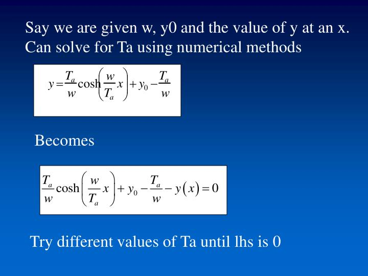 Say we are given w, y0 and the value of y at an x. Can solve for Ta using numerical methods