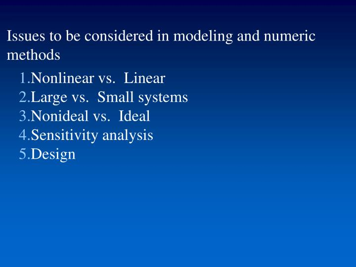 Issues to be considered in modeling and numeric methods