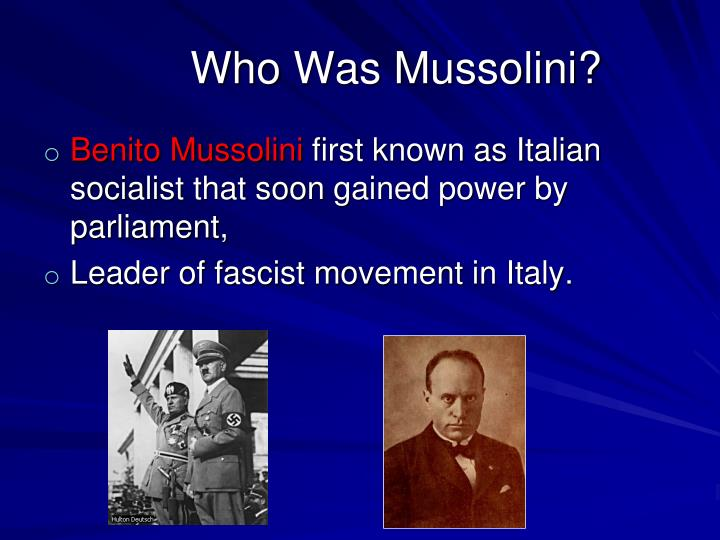 Who Was Mussolini?