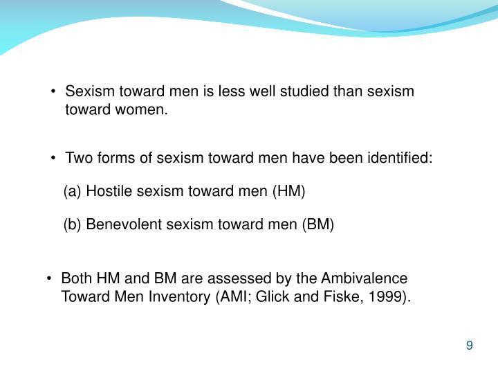 Sexism toward men is less well studied than sexism toward women.
