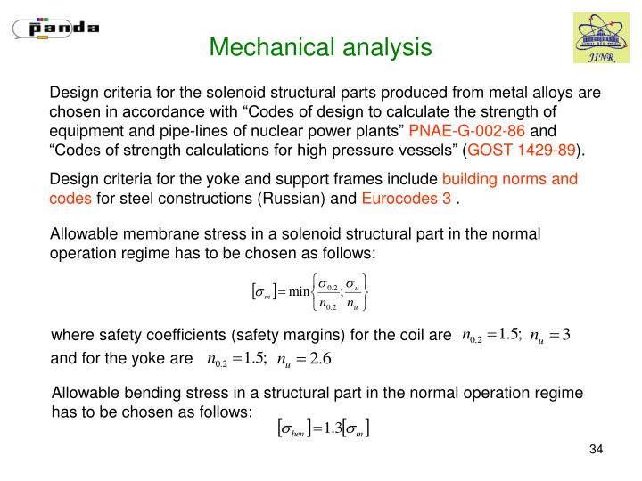 "Design criteria for the solenoid structural parts produced from metal alloys are chosen in accordance with ""Codes of design to calculate the strength of equipment and pipe-lines of nuclear power plants"""