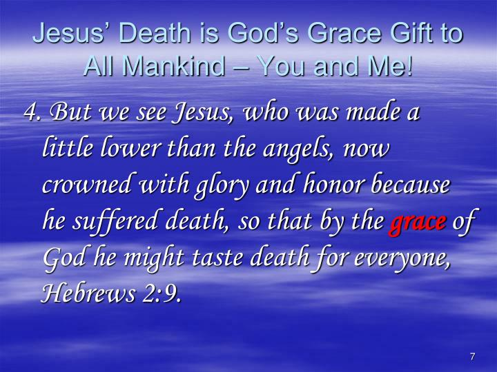 Jesus' Death is God's Grace Gift to All Mankind – You and Me!