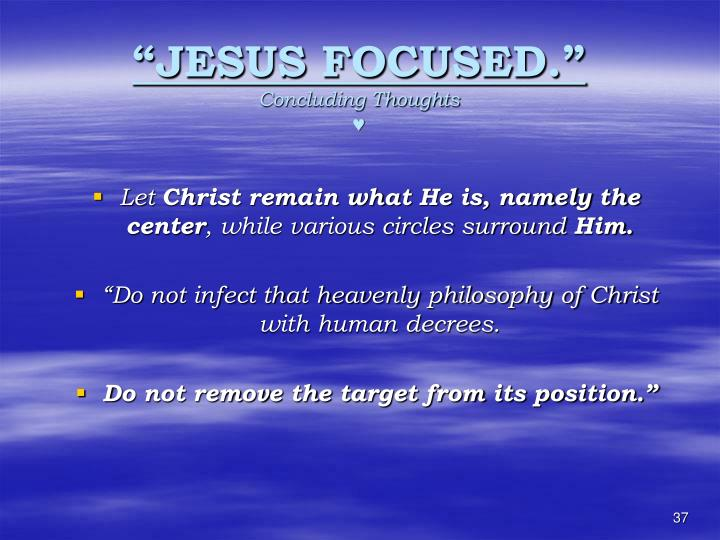 """JESUS FOCUSED."""