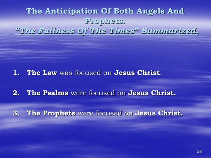 The Anticipation Of Both Angels And Prophets: