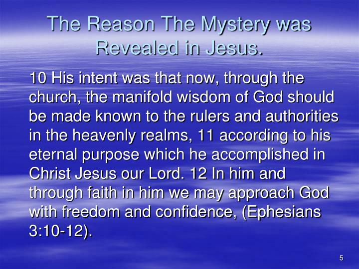 The Reason The Mystery was Revealed in Jesus.
