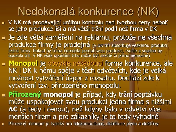 Nedokonalá konkurence (NK)