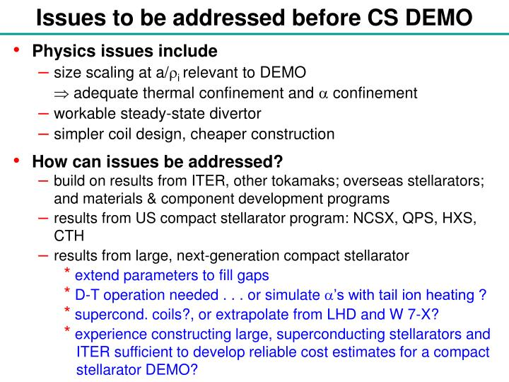 Issues to be addressed before CS DEMO