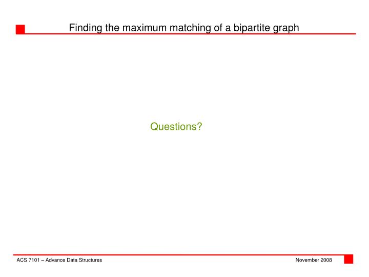 Finding the maximum matching of a bipartite graph
