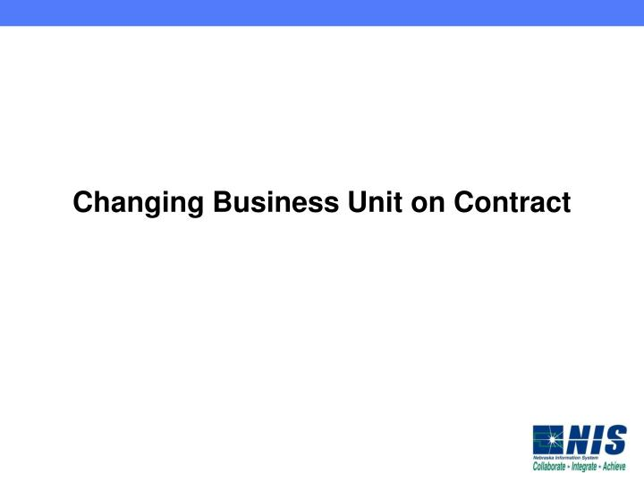 Changing Business Unit on Contract