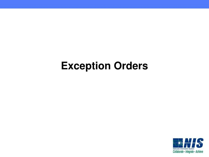 Exception Orders
