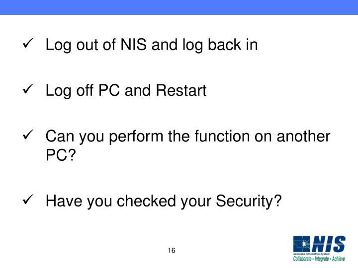 Log out of NIS and log back in