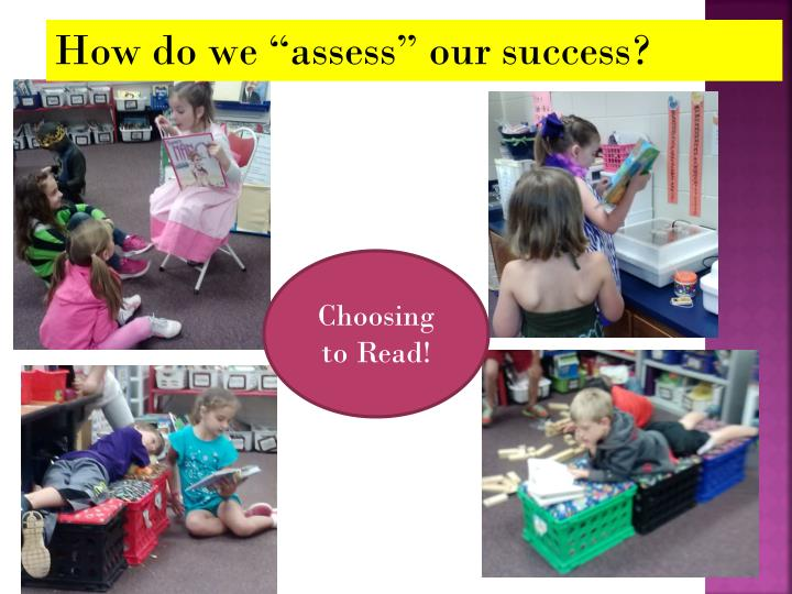 "How do we ""assess"" our success?"