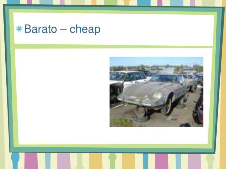 Barato – cheap