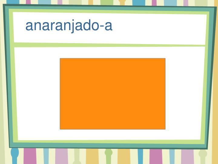 anaranjado-a