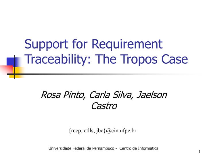 Support for requirement traceability the tropos case