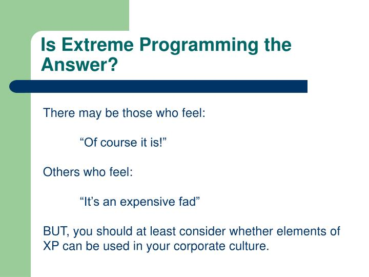 Is Extreme Programming the Answer?