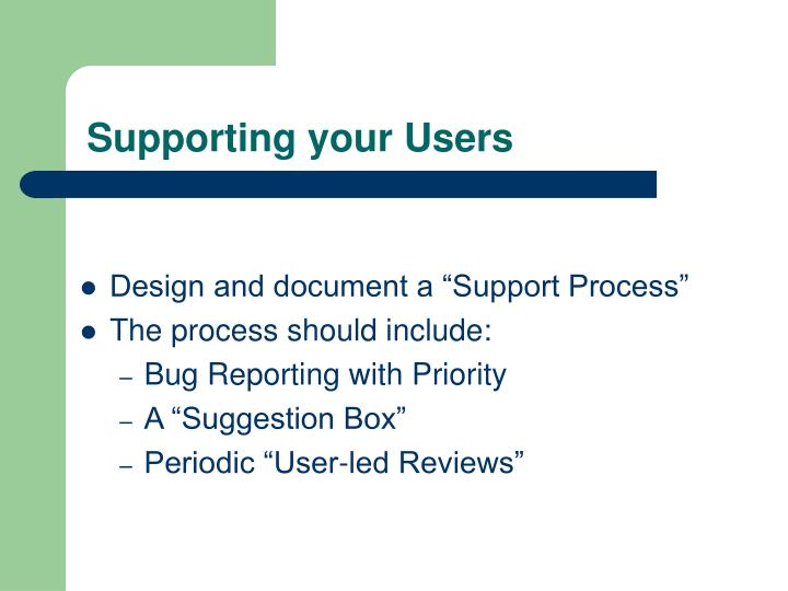 Supporting your Users