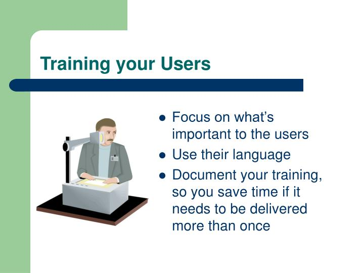Training your Users