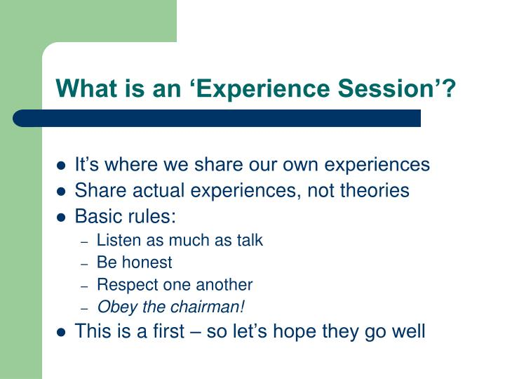 What is an 'Experience Session'?