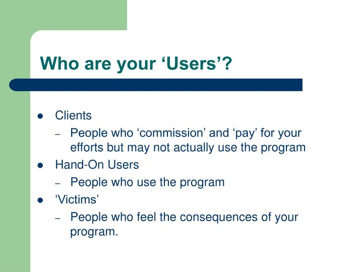 Who are your 'Users'?