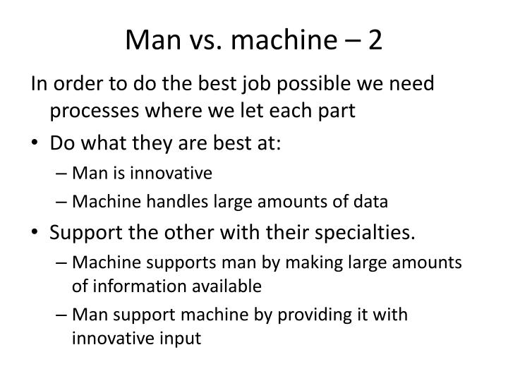 Man vs. machine – 2