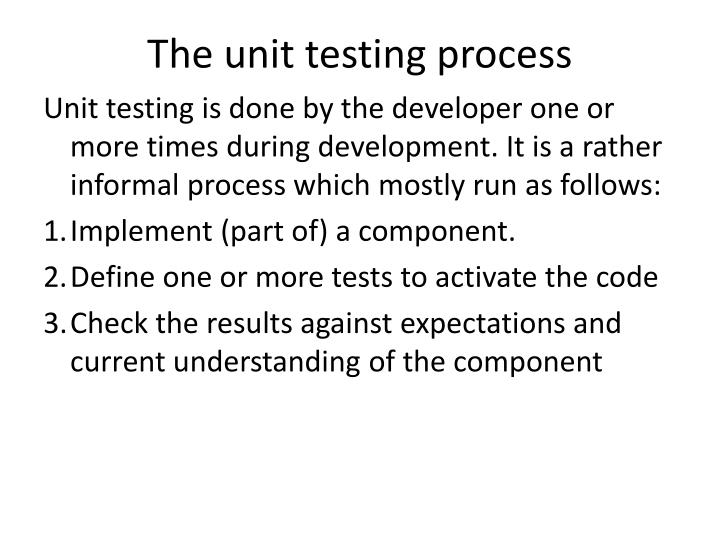 The unit testing process