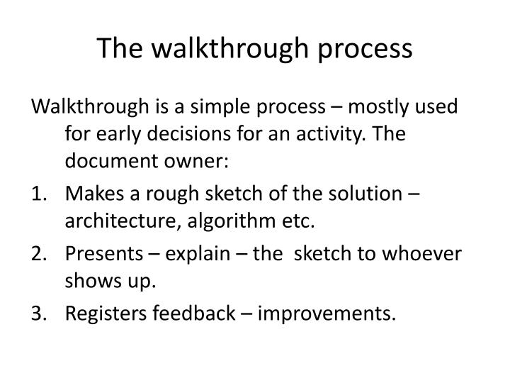 The walkthrough process