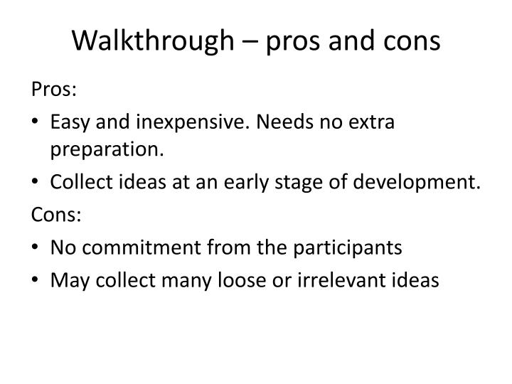 Walkthrough – pros and cons