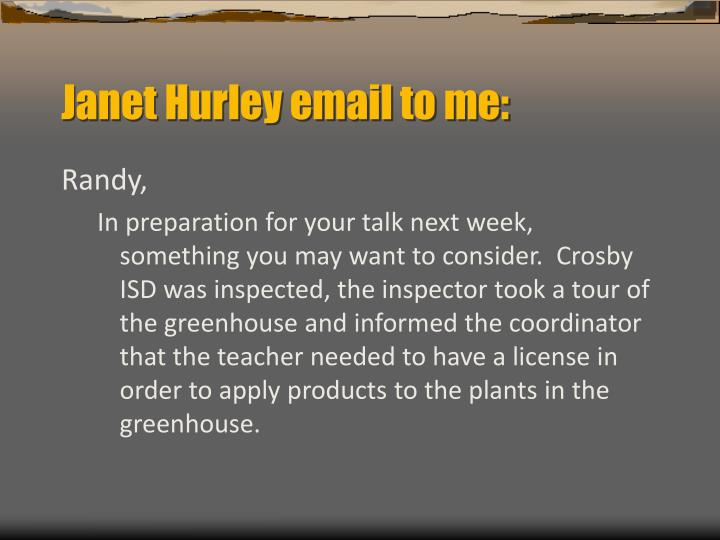 Janet Hurley email to me: