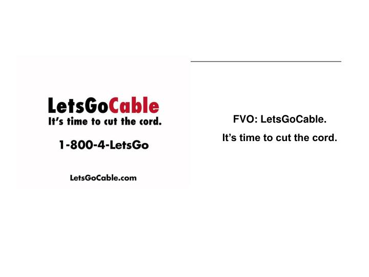 FVO: LetsGoCable.