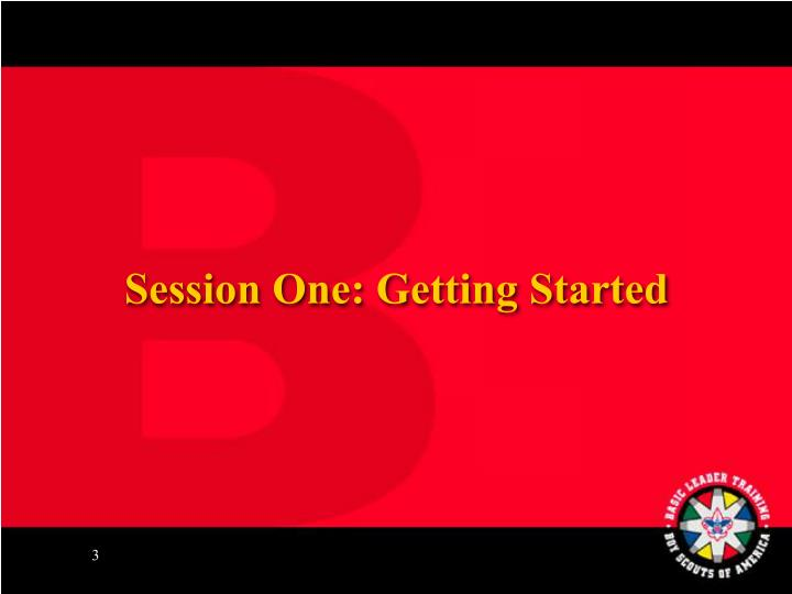 Session One: Getting Started
