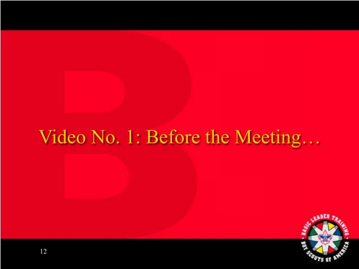 Video No. 1: Before the Meeting…