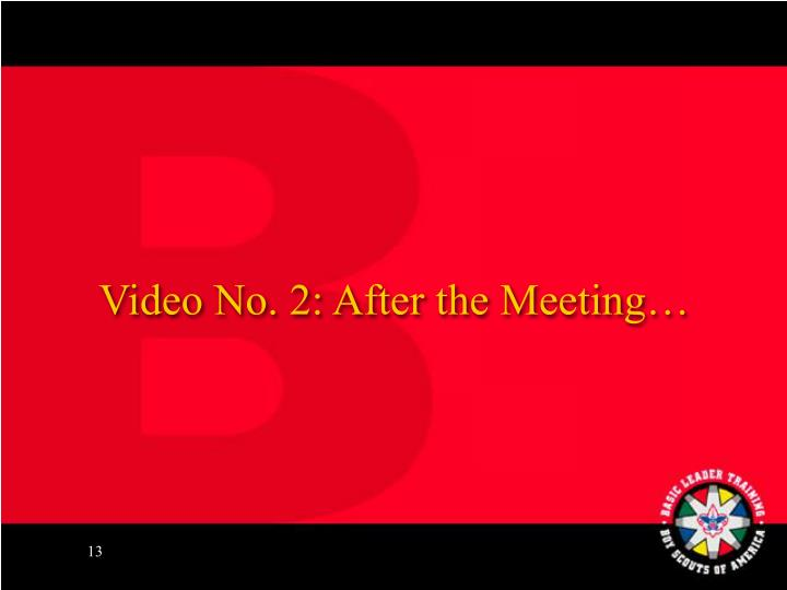 Video No. 2: After the Meeting…