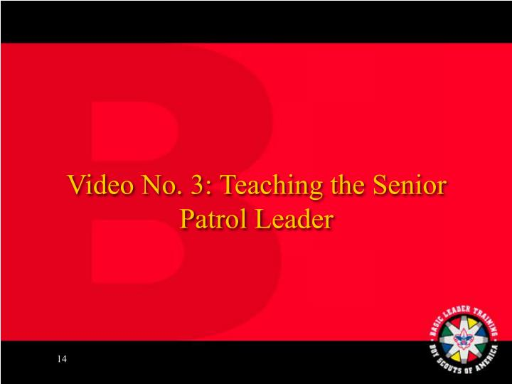 Video No. 3: Teaching the Senior Patrol Leader