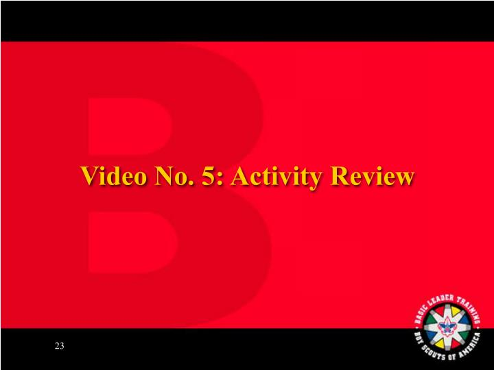 Video No. 5: Activity Review
