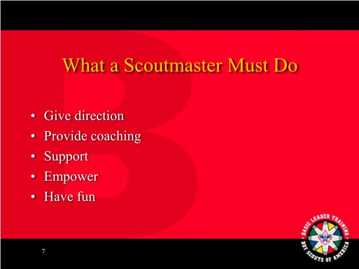 What a Scoutmaster Must Do