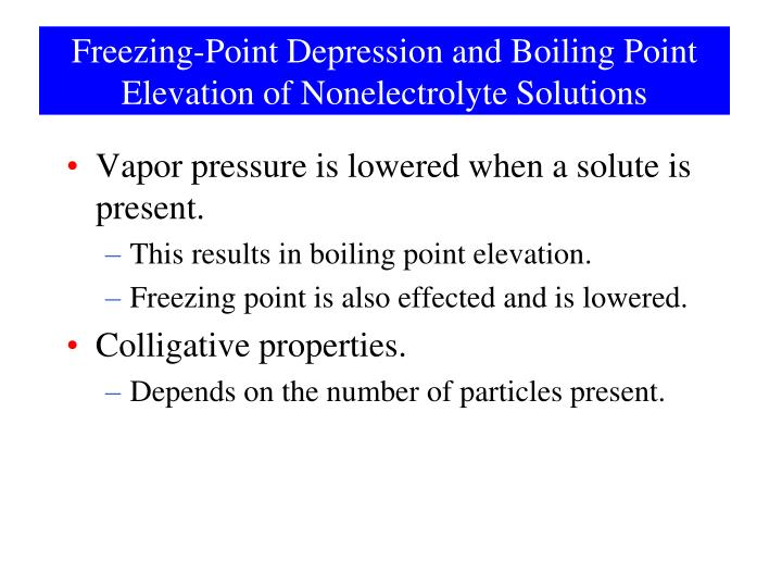 Freezing-Point Depression and Boiling Point Elevation of Nonelectrolyte Solutions