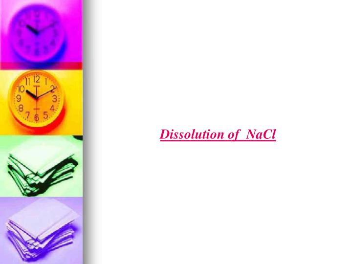 Dissolution of  NaCl