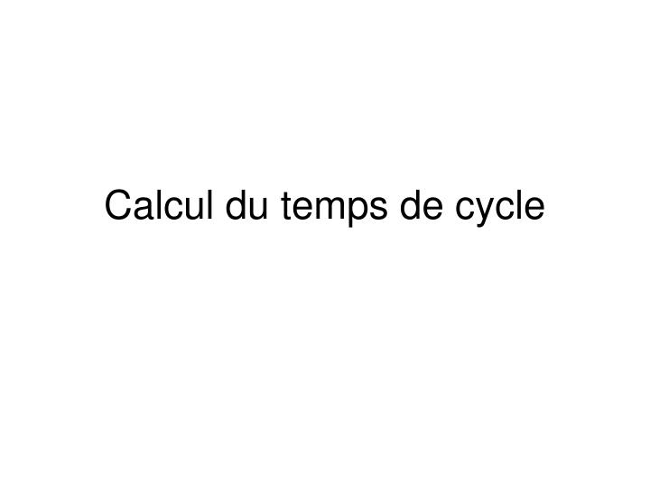 Calcul du temps de cycle