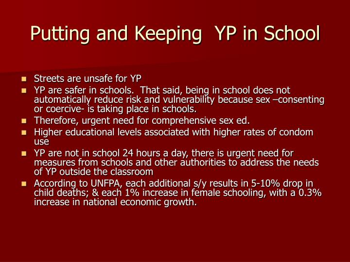 Putting and Keeping  YP in School