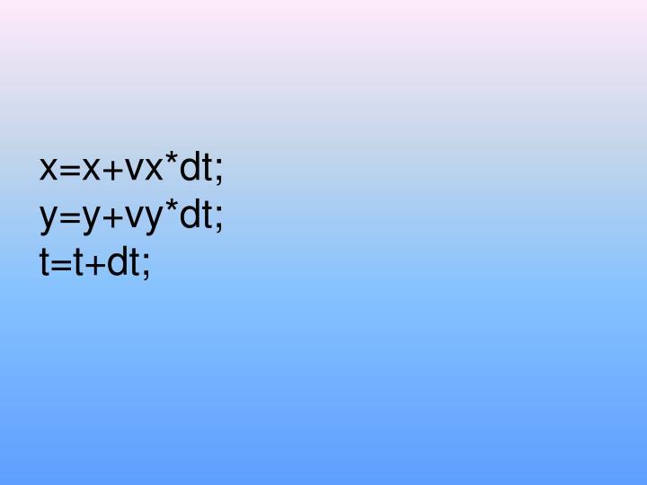 x=x+vx*dt;
