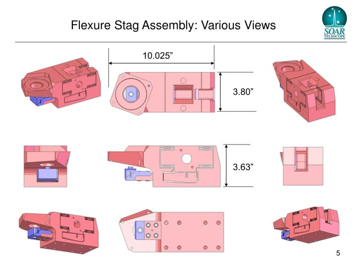 Flexure Stag Assembly: Various Views