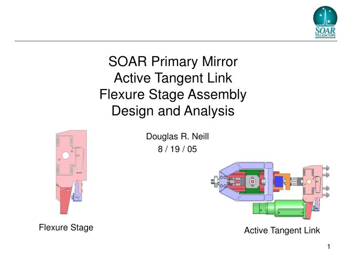 Soar primary mirror active tangent link flexure stage assembly design and analysis