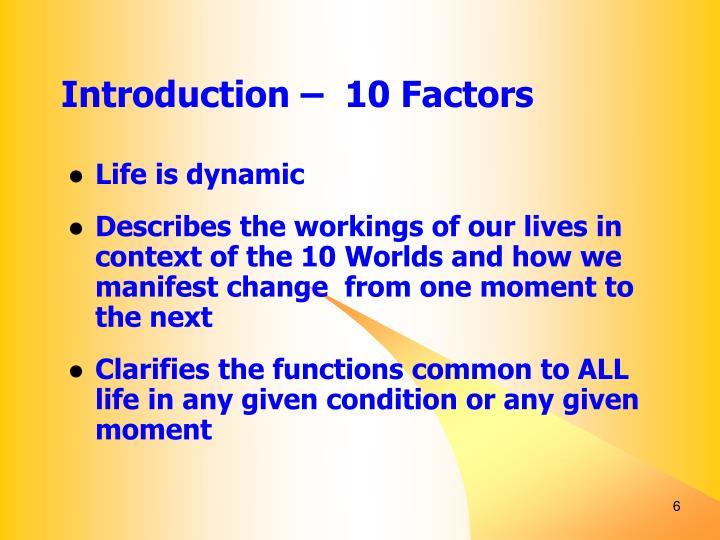 Introduction –  10 Factors