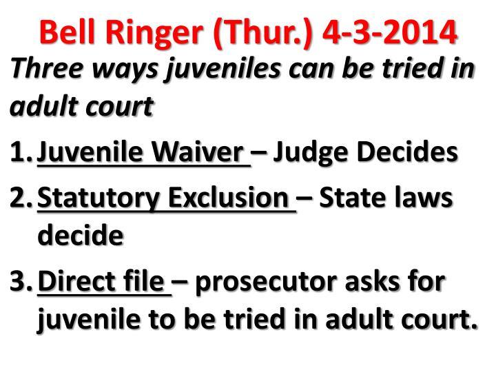 Bell Ringer (Thur.) 4-3-2014