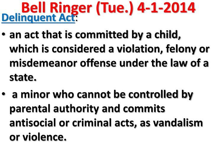 Bell Ringer (Tue.) 4-1-2014