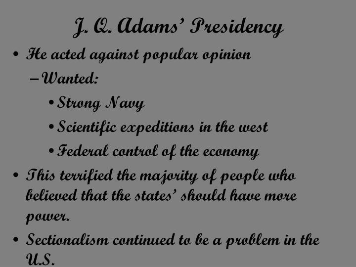 J. Q. Adams' Presidency