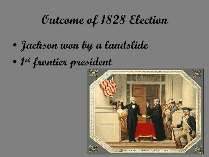 Outcome of 1828 Election
