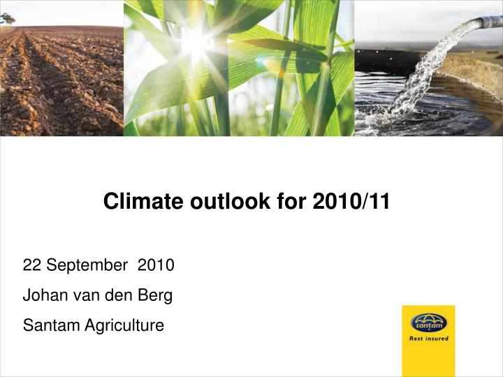 Climate outlook for 2010/11