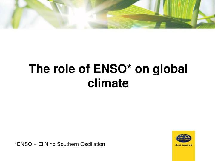 The role of ENSO* on global climate